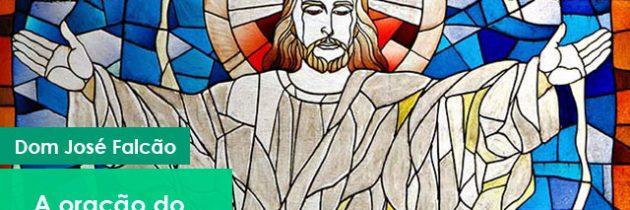 A oração do Pai Nosso: Santificado seja o vosso nome – Igreja Militante – 11/04/2021