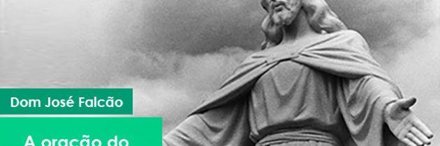 A oração do Pai Nosso: Santificado seja o vosso nome – Igreja Militante – 15/04/2021
